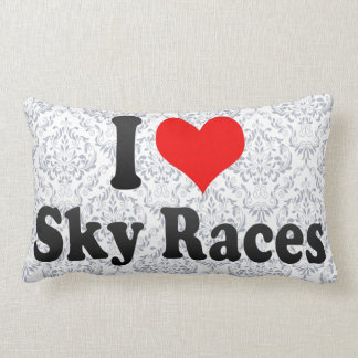 I love Sky Races Pillow