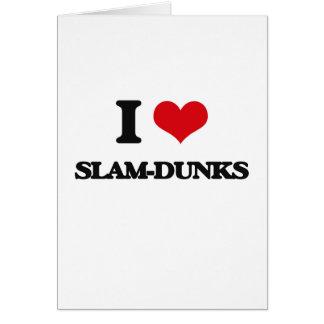 I love Slam-Dunks Greeting Card