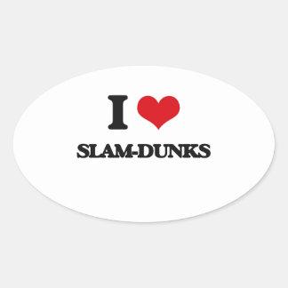 I love Slam-Dunks Oval Sticker