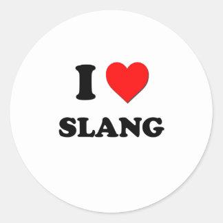 I love Slang Round Sticker