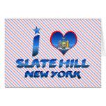 I love Slate Hill, New York Greeting Card
