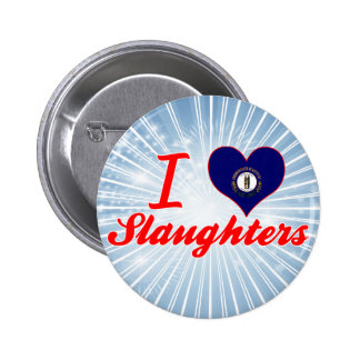 I Love Slaughters, Kentucky Buttons