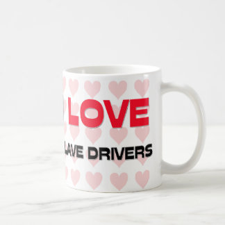 I LOVE SLAVE DRIVERS COFFEE MUG