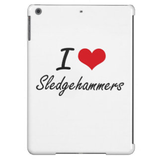 I love Sledgehammers iPad Air Covers