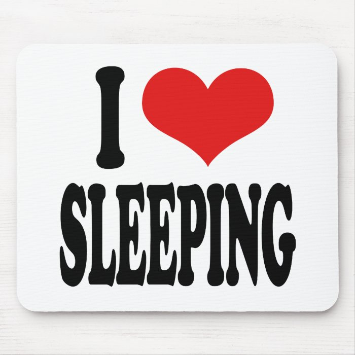 I Love Sleeping Mouse Pad