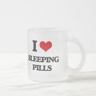 I love Sleeping Pills 10 Oz Frosted Glass Coffee Mug