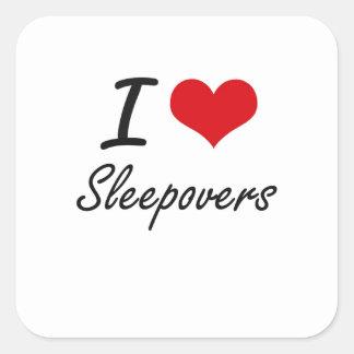 I love Sleepovers Square Sticker