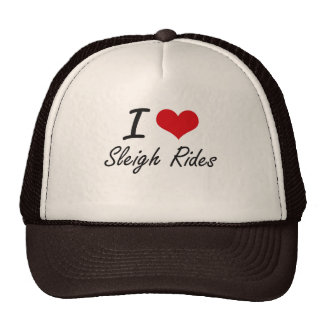 I love Sleigh Rides Trucker Hat