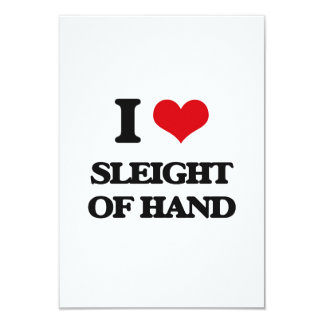 I love Sleight Of Hand 3.5x5 Paper Invitation Card