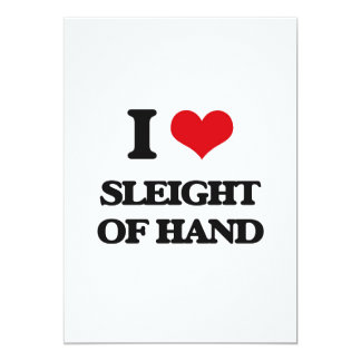 I love Sleight Of Hand 5x7 Paper Invitation Card