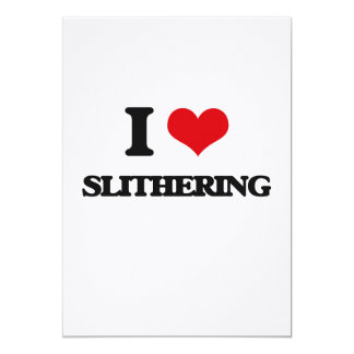 "I love Slithering 5"" X 7"" Invitation Card"