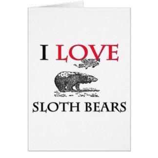 I Love Sloth Bears Card