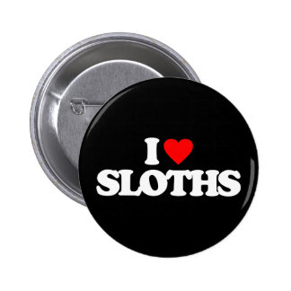 I LOVE SLOTHS BUTTON