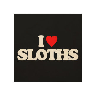 I LOVE SLOTHS WOOD CANVASES
