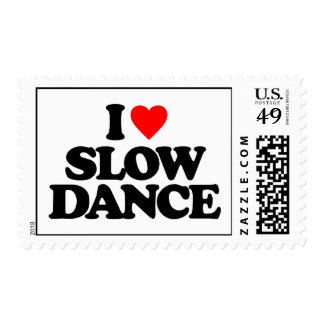 I LOVE SLOW DANCE POSTAGE