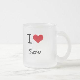 I love Slow Coffee Mug