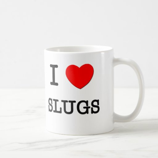I Love Slugs Mugs