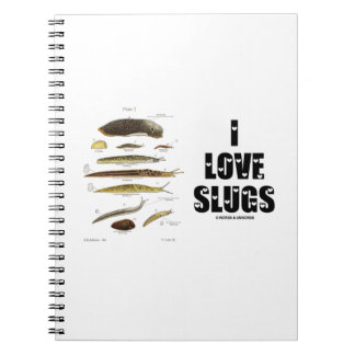 I Love Slugs (Naturalist / Nature) Note Books