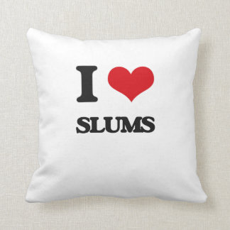 I love Slums Throw Pillows