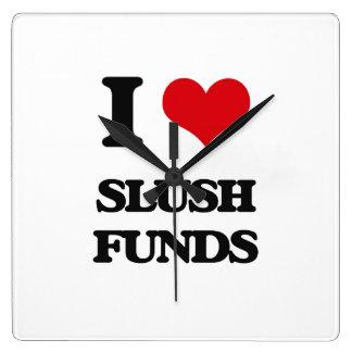 I love Slush Funds Square Wallclock