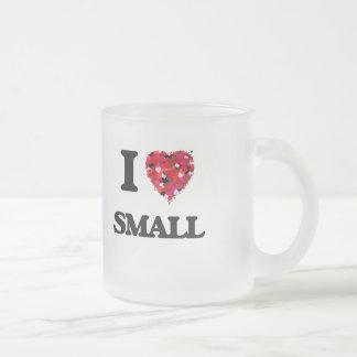 I Love Small 10 Oz Frosted Glass Coffee Mug