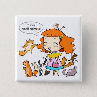 I love small animals pinback button