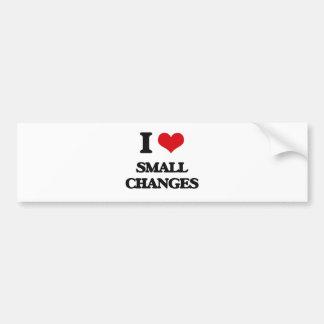 I love Small Changes Car Bumper Sticker