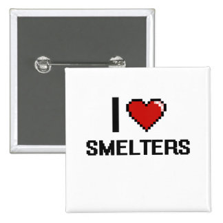 I love Smelters 2 Inch Square Button