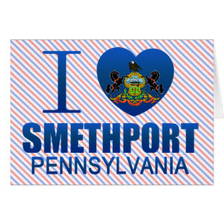 I Love Smethport, PA Greeting Card