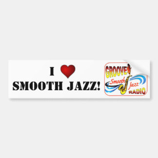 I LOVE SMOOTH JAZZ BUMPER STICKER