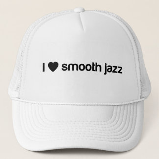 I Love Smooth Jazz Trucker Hat