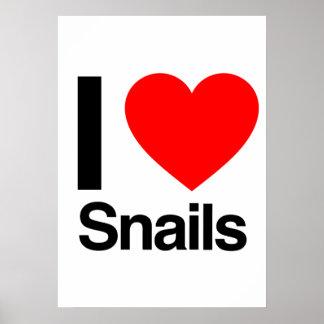 i love snails poster