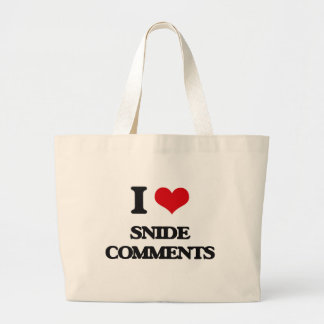 I love Snide Comments Jumbo Tote Bag
