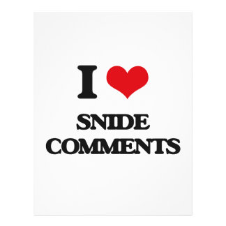 I love Snide Comments Custom Flyer