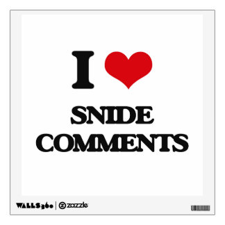 I love Snide Comments Wall Skins