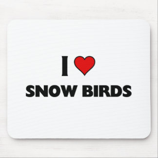 I love Snow Birds Mouse Pad
