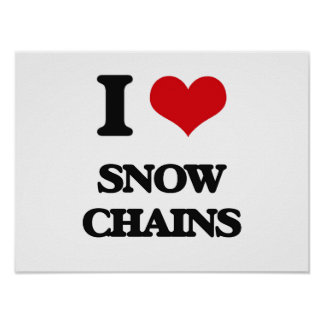 I love Snow Chains Poster