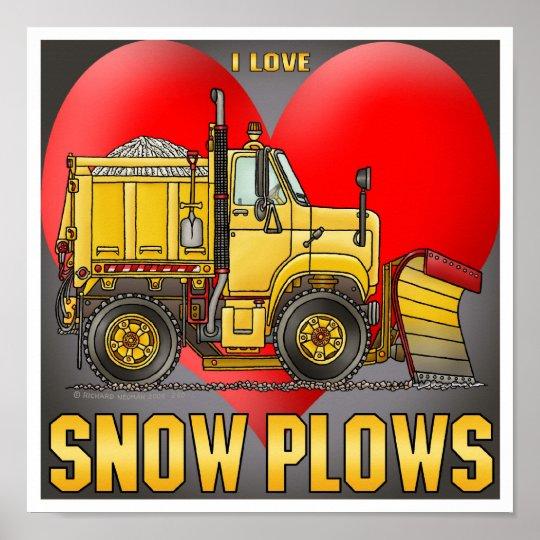 I Love Snow Plow Trucks Poster Print