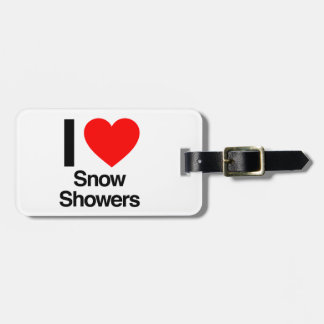 i love snow showers tags for luggage