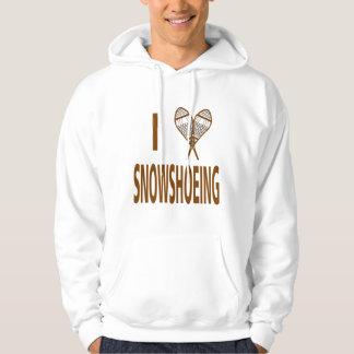I Love Snowshoeing Hoodie