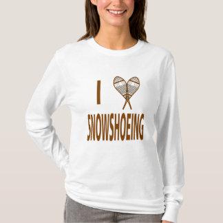 I Love Snowshoeing T-Shirt