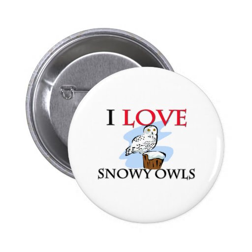 I Love Snowy Owls Pinback Button