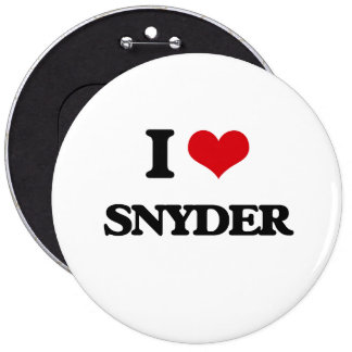 I Love Snyder 6 Inch Round Button
