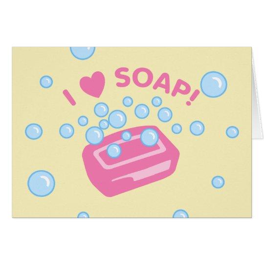 I Love Soap Card