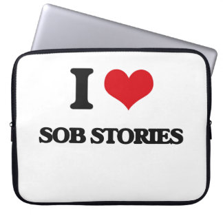 I love Sob Stories Laptop Sleeve