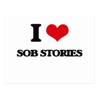 I love Sob Stories Postcard