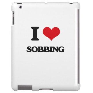I love Sobbing