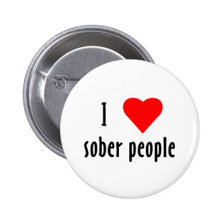 I Love Sober People Pinback Button
