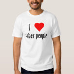 I Love Sober People T-Shirt