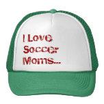 I Love Soccer Moms...(Hat)